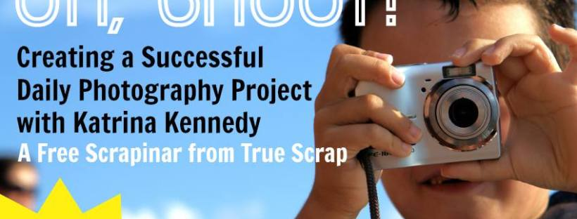 Oh, Shoot! Creating a Successful Daily Photography Project with Katrina Kennedy