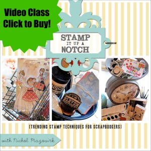 "Nichol Magouirk's True Scrap 5 ""Stamp it up a Notch"" class - one word: Awesome!!!!"