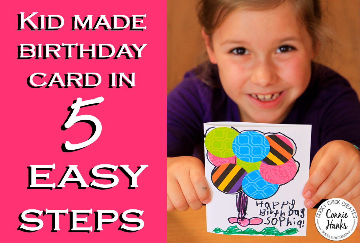 Connie Hanks Photography ClickyChickCreates Kids Handmade Birthday Card With Balloons