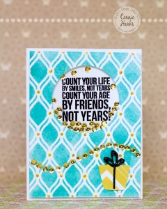 "Connie Hanks Photography // ClickyChickCreates.com // Birthday card using John Lennon quote ""Count your life by your smiles, not tears. Count your age by friends, not years!"" with teal, black, gold and sequins"