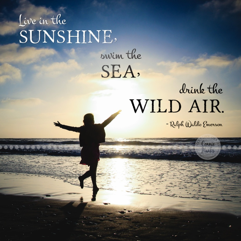 "Connie Hanks Photography // ClickyChickCreates.com // little girl running into ocean, arms stretched out, excitement, Ralph Waldo Emerson quote ""Live in the sunshine, swim the sea, drink the wild air."""