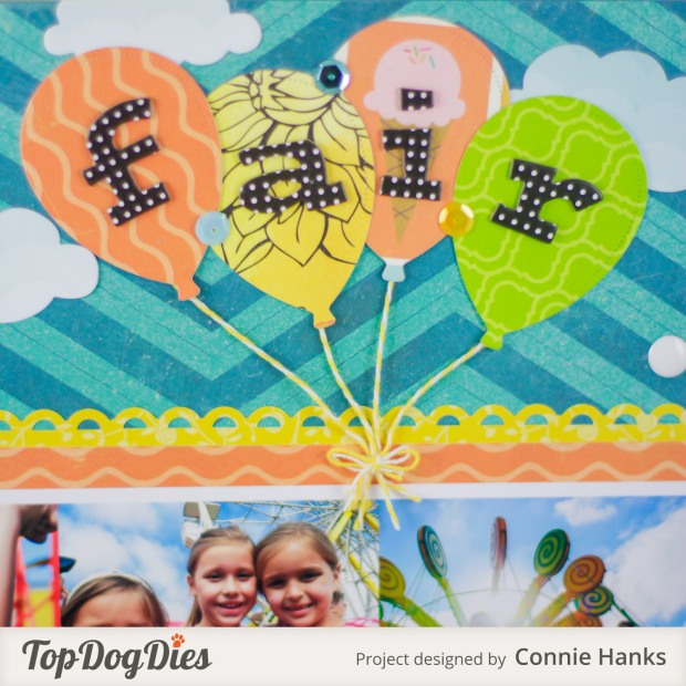Connie Hanks Photography // ClickyChickCreates.com // Fair scrapbook layout with balloons using Top Dog Dies